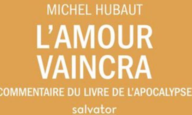 """Fr. Michel Hubaut publie """"L'amour vaincra"""""""