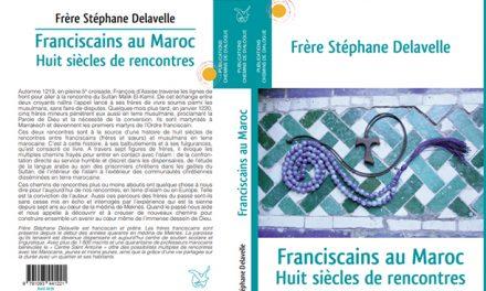 """Fr. Stéphane Delavelle publie """"Franciscains au Maroc, huit siècles de rencontres"""""""